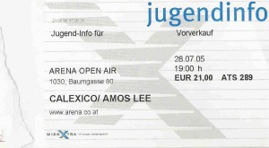 Calexico – Vienna (Arena Open Air)(28.07.2005) Ticket © Alex Melomane
