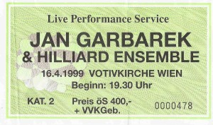 Jan Garbarek & Hilliard Ensemble - Vienna (Votivkirche)(16.04.1999) Ticket © Alex Melomane