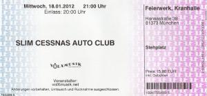 Slim Cessna's Auto Club - Munich (Kranhalle)(18.01.2012) Ticket © Alex Melomane