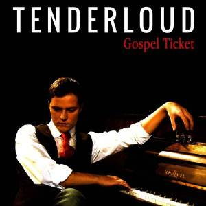Tenderloud - Gospel Ticket