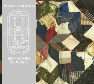 Cover Wovenhand - Refractory Obdurate (Glitterhouse Records)