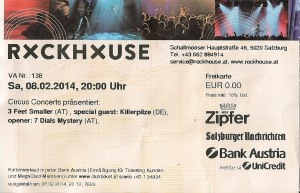 3 Feet Smaller/Killerpilze/7 Dials Mystery - Salzburg (Rockhouse) (08.02.2014) Ticket © Alex Melomane