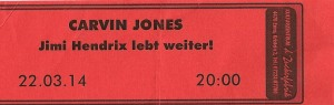 Carvin Jones Band - Enns (d'Zuckerfabrik)(22.03.2014)  Ticket © Alex Melomane