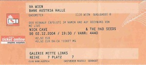 Nick Cave And The Bad Seeds – Vienna (Gasometer)(02.12.2004) Ticket © Alex Melomane