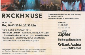 Ruf's Blues Caravan – Salzburg (Rockhouse Bar)(10.03.2014) Ticket © Alex Melomane