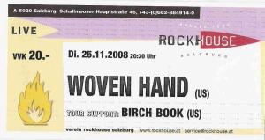 Woven Hand - Salzburg (Rockhouse) (25.11.2008) Ticket © Alex Melomane