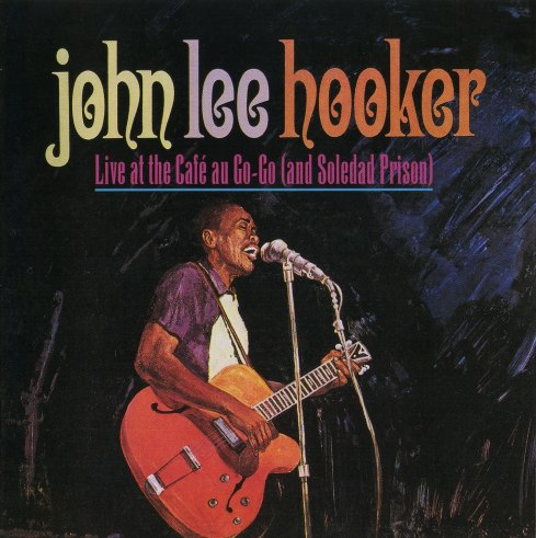 John Lee Hooker - LIve At The Cafe Au Go Go
