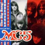 MC5 - The Big Bang (Best of MC5)(ed. 2000)