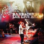 Faiport Convention - Babcombee Lee Live Again (2011)