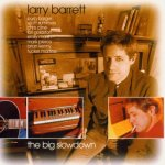 Larry Barrett - The Big Slowdown
