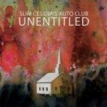 Slim Cessna's Auto Club - Unentitled