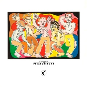 Frankie Goes To Hollywood - Welcome To The Pleasuredome (1984)
